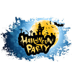 grungy halloween party poster vector image vector image