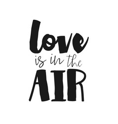 love is in the air romantic poster lettering quote vector image