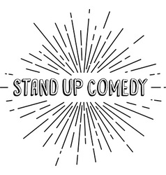 stand up comedy text show sunrays retro theme vector image