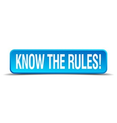 Know the rules blue 3d realistic square isolated vector