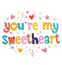 Youre my sweetheart typography lettering vector