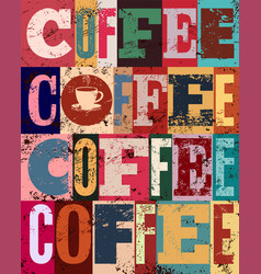 coffee typographical vintage style grunge poster vector image vector image