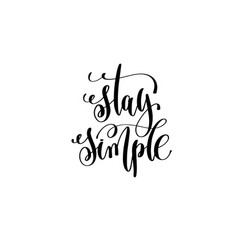 stay simple hand written lettering positive quote vector image vector image