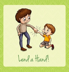 Old saying lend a hand vector