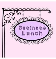 Business lunch retro vintage street sign vector