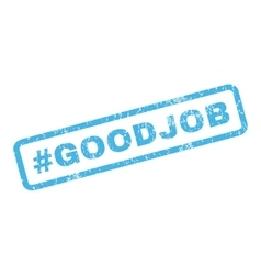 Hashtag Goodjob Rubber Stamp vector image vector image