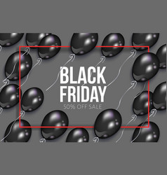 Realistic black friday poster with balloons vector