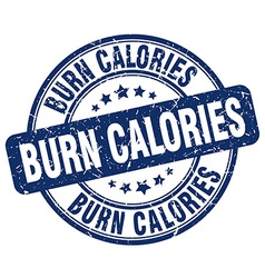 Burn calories blue grunge round vintage rubber vector