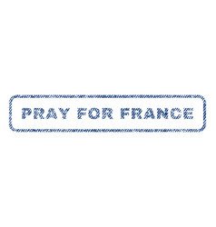 Pray for france textile stamp vector