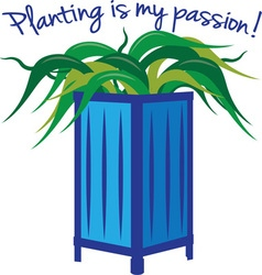 Planting is my passion vector