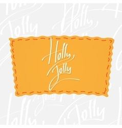 Holly jolly handwritten calligraphy over vector