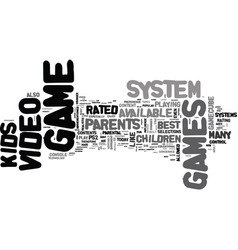 what video game system is best for kids text word vector image vector image