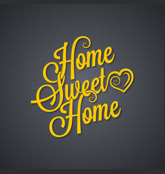 sweet home vintage lettering background vector image