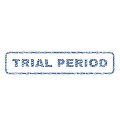 Trial period textile stamp vector