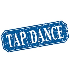 Tap dance blue square vintage grunge isolated sign vector
