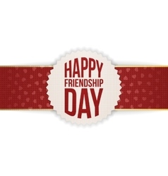 Happy friendship day banner on red ribbon vector