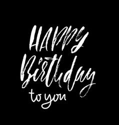 Happy birthday to you modern dry brush lettering vector