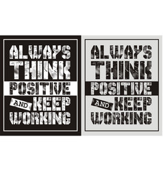 always think positive and keep working vector image vector image