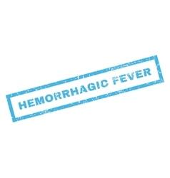Hemorrhagic fever rubber stamp vector