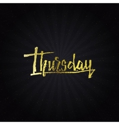 Thursday - calligraphic phrase written in gold vector