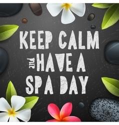 Keep calm have a spa day vector