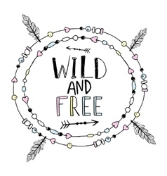 Hand drawn poster with text wild and free vector