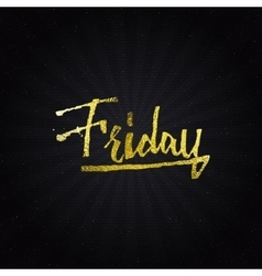 Friday - calligraphic phrase written in gold vector