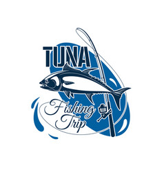 Tuna fishing trip sign for sporting design vector