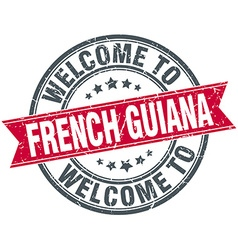 Welcome to french guiana red round vintage stamp vector