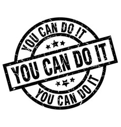 You can do it round grunge black stamp vector