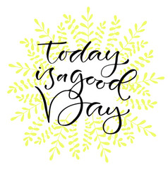 Today is a good day handwritten positive quote to vector