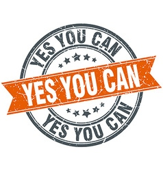 Yes you can round orange grungy vintage isolated vector