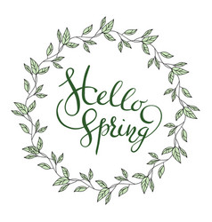 Words hello spring with leaves wreath vector