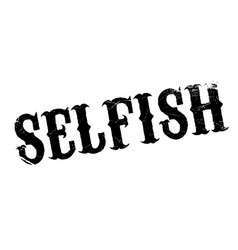 Selfish rubber stamp vector