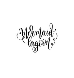 Mermaid lagoon - hand lettering positive quote vector