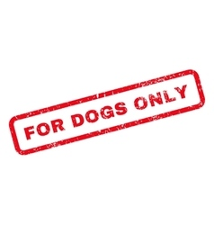 For dogs only text rubber stamp vector
