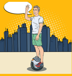pop art young man riding solowheel in the city vector image vector image