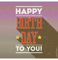 Vintage retro happy birthday card fonts vector image