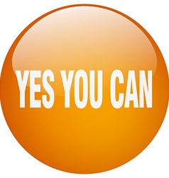 Yes you can orange round gel isolated push button vector