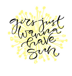 Girls just wanna have sun handwritten positive vector