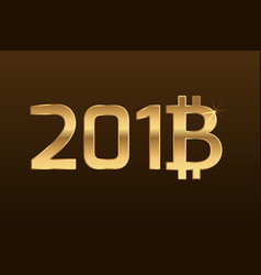 2018 new year bitcoin sign symbol golden on brown vector
