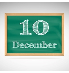 December 10 inscription in chalk on a blackboard vector