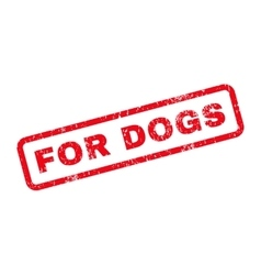 For dogs text rubber stamp vector