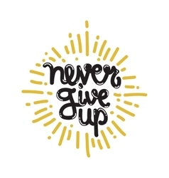 Poster never give up vector