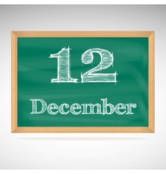 December 12 inscription in chalk on a blackboard vector image vector image