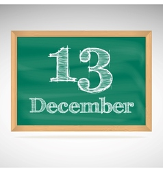 December 13 inscription in chalk on a blackboard vector