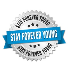 Stay forever young 3d silver badge with blue vector