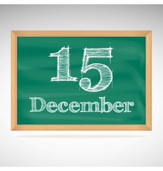 December 15 inscription in chalk on a blackboard vector