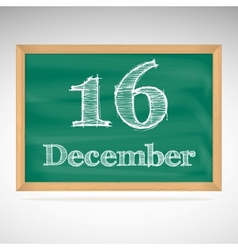 December 16 inscription in chalk on a blackboard vector image vector image