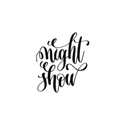night show hand lettering event invitation vector image